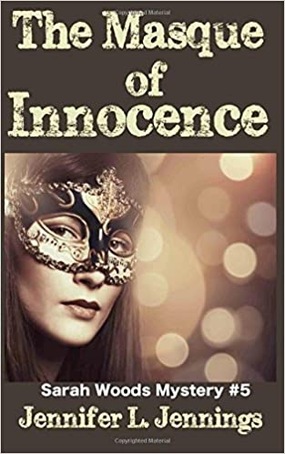 The Masque of Innocence (Sarah Woods Mystery 5) (Sarah Woods 5)