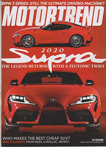 Trend Motor Magazine - Motor Trend March 2019 2020 Supra The Legend Returns with a Teutonic Twist