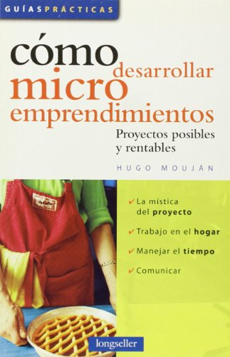 Como desarrollar microemprendimientos / How to Develop Small Businesses: Proyectos posibles y rentables / Possible and Profitable Projects