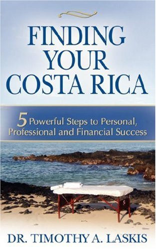 Download Finding Your Costa Rica: 5 Powerful Steps to Personal, Professional and Financial Success pdf epub