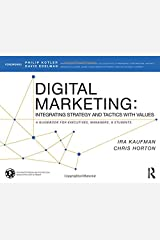 Digital Marketing: Integrating Strategy and Tactics with Values, A Guidebook for Executives, Managers, and Students Paperback