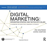Digital Marketing: Integrating Strategy and Tactics with Values, A Guidebook for Executives, Managers, and Students