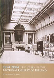 1854-2004: The Story of the National Gallery of Ireland