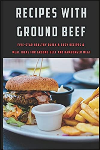 recipes with ground beef five star healthy quick easy recipes