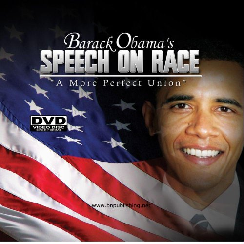 Barack Obama's Speech on Race : A More Perfect Union (Barack Obama A More Perfect Union Speech)
