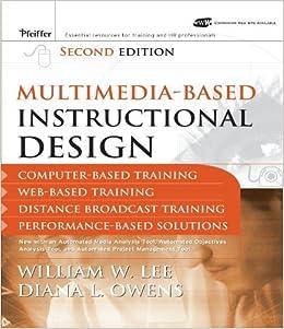 By William W Lee Multimedia Based Instructional Design Computer Based Training Web Based Training Distance Broadca 2nd Edition Amazon Com Books