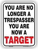 Minuteman Signs You Are No Longer A Trespasser, You Are Now A Target Aluminum Sign
