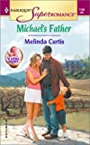 Michael's Father, Melinda Curtis, 0373711093