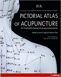 Atlas of Acupuncture: an Illustrated Manual of Acupuncture Points