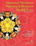 img - for Maternal-Newborn Nursing and Women's Health Care (7th Edition) (Maternal Newborn Nursing (Olds)) book / textbook / text book