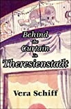 img - for Behind the Curtain in Theresienstadt book / textbook / text book