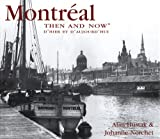 Montreal Then and Now: d'Hier et d'Aujourd'hui (Then & Now)