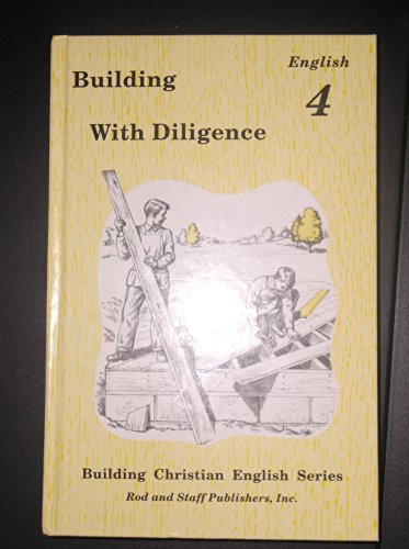 Building with Diligence, Grade 4 English, Pupil Textbook (Rod And Staff 7 English)