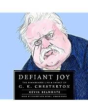 Defiant Joy: The Remarkable Life & Impact of G. K. Chesterton
