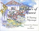 Colors of France, Joan Brown, 0971708207