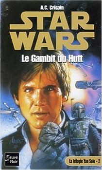 Star Wars, tome 32 : Le Gambit de Hutt (La trilogie Yan Solo 2) par Crispin
