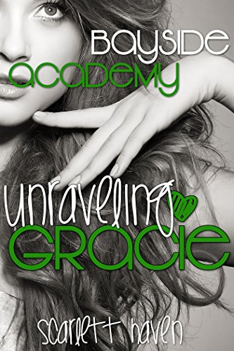 Unraveling Gracie (Bayside Academy Book 2)