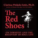 The Red Shoes   Clarissa Pinkola Estes