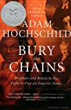 Book cover for Bury the Chains: Prophets and Rebels in the Fight to Free an Empire's Slaves