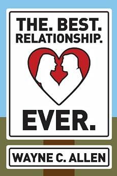 The. Best. Relationship. Ever. by [Allen, Wayne C.]