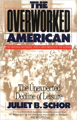 The Overworked American: The Unexpected Decline Of Leisure 7th (seventh) Edition by Schor, Juliet (1993)
