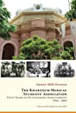 The Khartoum Medical Students' Association: Fifty Years of Outstanding Achievements: 1954 – 2005
