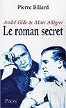 Le roman secret : André Gide et Marc Allégret par Billard