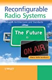 Reconfigurable Radio Systems - NetworkArchitectures and Standards