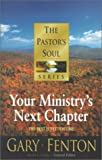 img - for Your Ministry's Next Chapter (Pastor's Soul Series) book / textbook / text book