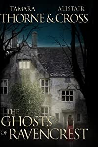 The Ghosts of Ravencrest: The Ravencrest Saga: Book One (Volume 1)