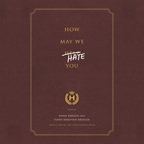 How May We Hate You?: Notes from the Concierge Desk by Random House Audio