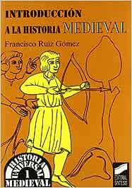 Introducción a la historia medieval: 1 Historia universal ...