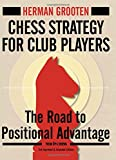 Chess Strategy For Club Players: The Road To Positional Advantage (new In Chess)-Herman Grooten