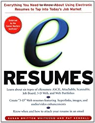 e-Resumes: Everything You Need to Know About Using Electronic Resumes to Tap into Today's Hot Job Market
