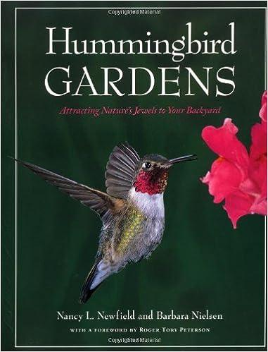 Hummingbird Gardens: Nancy Newfield, Barbara Nielsen, Roger Tory Peterson:  9781881527879: Amazon.com: Books