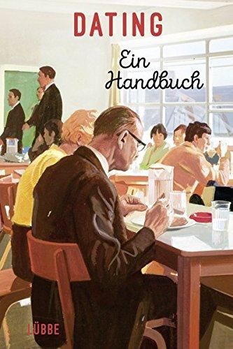 Dating: Ein Handbuch Gebundenes Buch – 14. Oktober 2016 Jason Hazeley Edith Beleites 3431039715 SELF-HELP / Aging