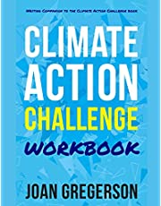 Climate Action Challenge Workbook: Writing Companion to the Climate Action Challenge Book