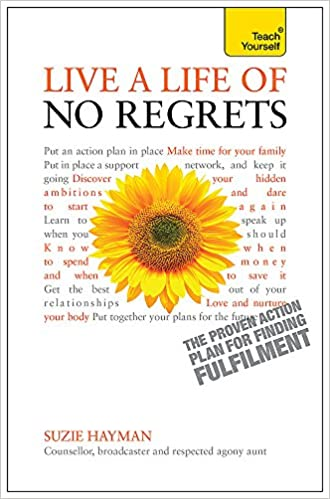 Live a Life of No Regrets: A Teach Yourself Guide (Teach Yourself