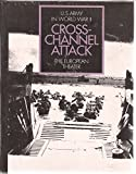 United States Army In World War II The European Theater of Operations Cross-Channel Attack
