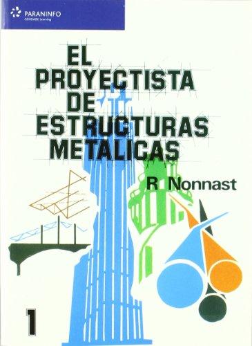 Descargar Libro El Proyectista De Estructuras Metálicas. Tomo 1 Robert Nonnast Manchon