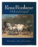 Rosa Bonheur: A Life and a Legend