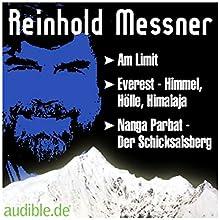 Leben und Werk Reinhold Messners Hörbuch von Reinhold Messner Gesprochen von: Reinhold Messner