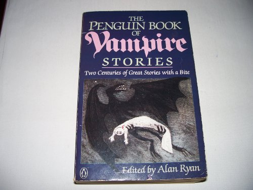 The Penguin Book of Vampire Stories: Two Centuries of Great Stories with a Bite