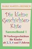Die Kleine Geschichtenkiste - Sammelband 1, Maike Heinrich, 149235516X