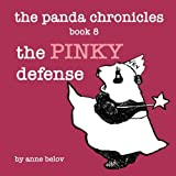 The Panda Chronicles Book 8: The Pinky Defense (Volume 8)