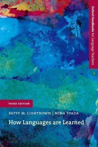How Languages Are Learned (Oxford Handbooks for Language Teachers) 3rd (third) Edition by Patsy M. Lightbown, Nina Spada published by Oxford University Press, USA (2006)