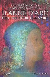 Jeanne d'Arc : Histoire et dictionnaire par Philippe Contamine