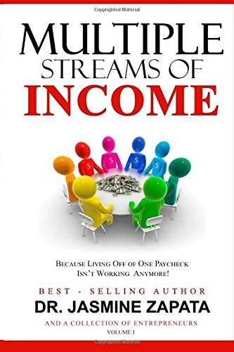 Multiple Streams of Income: Because Living Off of One Paycheck Isn't Working Anymore