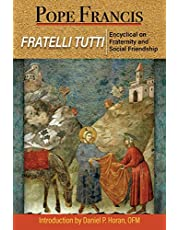 Fratelli Tutti: Encyclical on Fraternity and Social Friendship