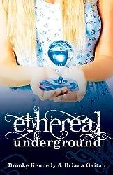 Ethereal Underground (Ethereal Underground Trilogy)